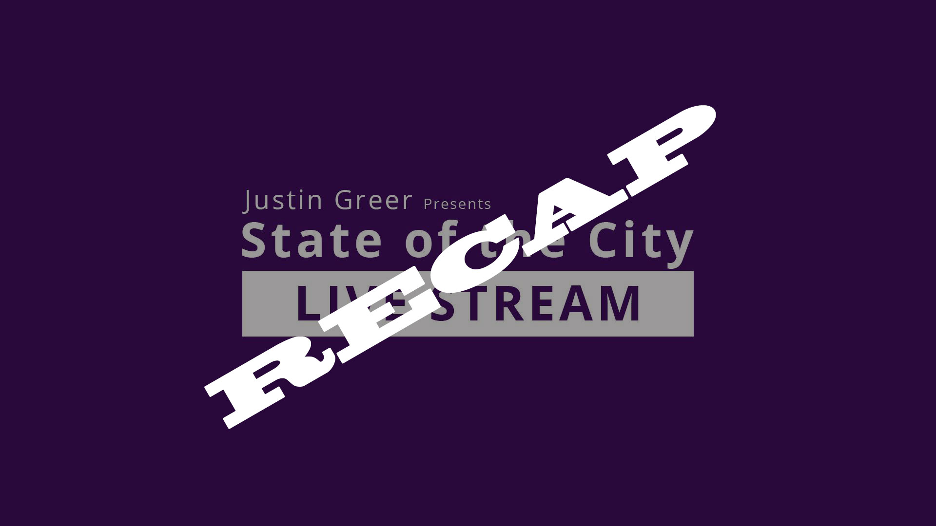 State of the City Recap and Opinions